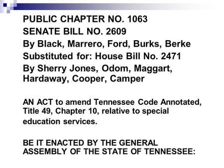 PUBLIC CHAPTER NO. 1063 SENATE BILL NO. 2609 By Black, Marrero, Ford, Burks, Berke Substituted for: House Bill No. 2471 By Sherry Jones, Odom, Maggart,