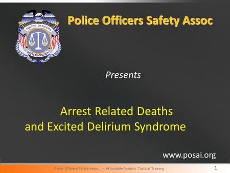 1 Police Officers Safety Assoc Presents Arrest Related Deaths and Excited Delirium Syndrome Police Officers Safety Assoc. - Affordable Realistic Tactical.
