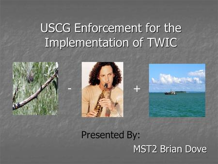 USCG Enforcement for the Implementation of TWIC