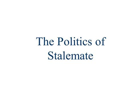 The Politics of Stalemate. Politics of Stalemate ■The 5 presidential elections from 1876 to 1892 were the most closely contested elections ever ■Congress.