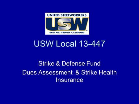 USW Local 13-447 Strike & Defense Fund Dues Assessment & Strike Health Insurance.