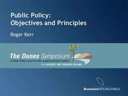 Public Policy: Objectives and Principles Roger Kerr.