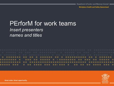 PErforM for work teams Insert presenters names and titles.