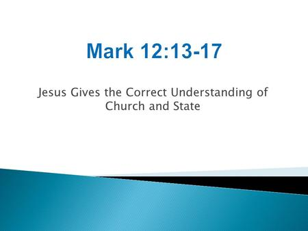 Jesus Gives the Correct Understanding of Church and State.