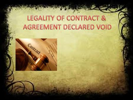 AGREEMENT DECLARED VOID