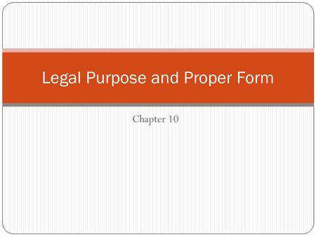 Legal Purpose and Proper Form