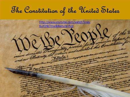 The Constitution of the United States  6uKDfe7mw&feature=fvst.