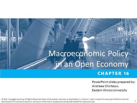Macroeconomic Policy in an Open Economy © 2011 Cengage Learning. All Rights Reserved. May not be copied, scanned, or duplicated, in whole or in part, except.