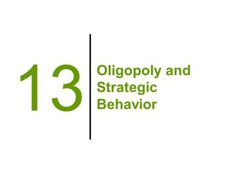 Oligopoly and Strategic Behavior 13. Oligopoly Policy: Antitrust Antitrust policy –Government efforts that attempt to prevent oligopolies from behaving.