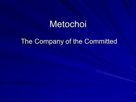 Metochoi The Company of the Committed. Knights of the Round Table.