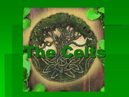 The Celts. Who were they?  The term refers to any number of ancient tribes in Europe using the Celtic languages.