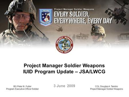 Project Manager Soldier Weapons IUID Program Update – JSA/LWCG