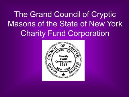 The Grand Council of Cryptic Masons of the State of New York Charity Fund Corporation.