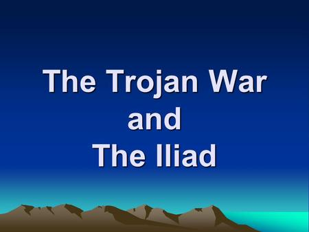 The Trojan War and The Iliad. The gods Apollo and Poseidon built the city of Troy. Priam, the King of Troy had a son named Paris. A prophet foretold that.