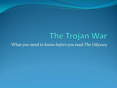 What you need to know before you read The Odyssey.