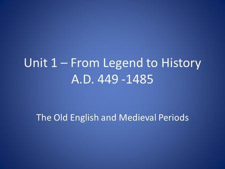 Unit 1 – From Legend to History A.D