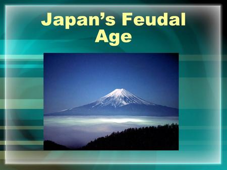 Japan's Feudal Age. Japanese Feudalism Emerges Due to a struggle for power within armies-a feudal system in Japan evolved Just like in medieval Europe-this.