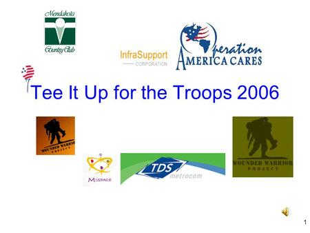 1 Tee It Up for the Troops 2006 InfraSupport CORPORATION.