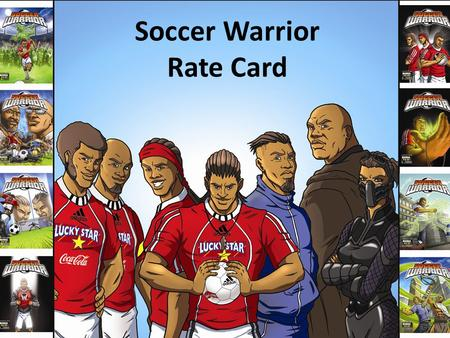 Soccer Warrior Rate Card. DAILY SUN AMPS 2012 BA.