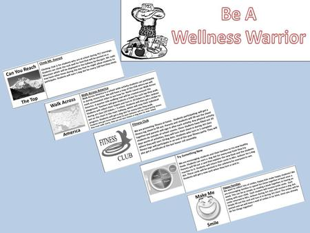 To be a Wellness Warrior -You have to participate in at least 4 of our activities. -You have to be responsible for your activities. -You have to be honest.