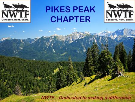 PIKES PEAK CHAPTER NWTF – Dedicated to making a difference.