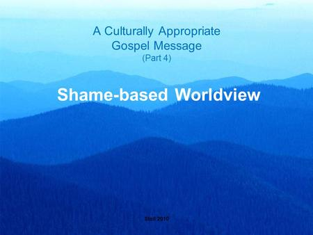 Stoll 2010 A Culturally Appropriate Gospel Message (Part 4) Shame-based Worldview.