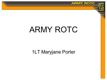 Click to edit Master title style ARMY ROTC 1LT Maryjane Porter.