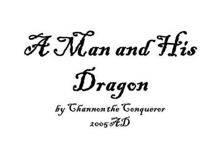 A Man and His Dragon by Channon the Conqueror 2005 AD.