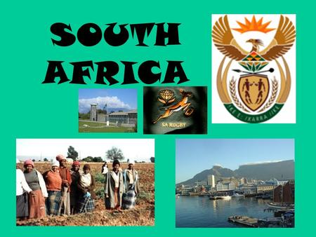 SOUTH AFRICA Presentation designed to introduce South Africa. Purposely change slides only on click so that teacher can elaborate as she wishes.