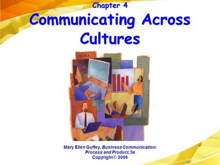 Chapter 4 Communicating Across Cultures
