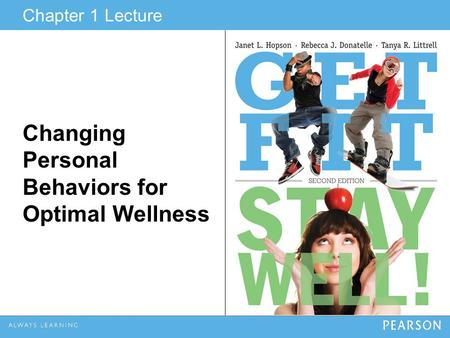 Chapter 1 Lecture Changing Personal Behaviors for Optimal Wellness.