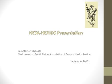 Background – overview of history The South African Association of Campus Health Services were.. *B orn between the Universities of Cape Town and Stellenbosch.