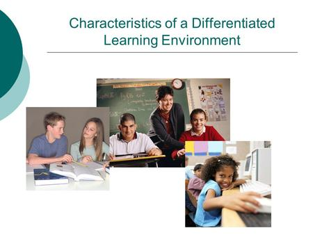 Characteristics of a Differentiated Learning Environment.