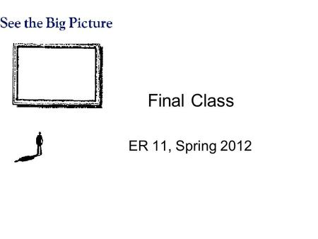 Final Class ER 11, Spring 2012. A long way Tale of Two Sparks.