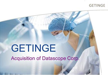 GETINGE Acquisition of Datascope Corp.. 2 BUSINESS AREA INFECTION CONTROL HEALTHCARE Transaction Overview ____________________ (1)Exchange rate used for.
