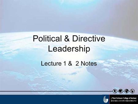 Political & Directive Leadership Lecture 1 & 2 Notes.