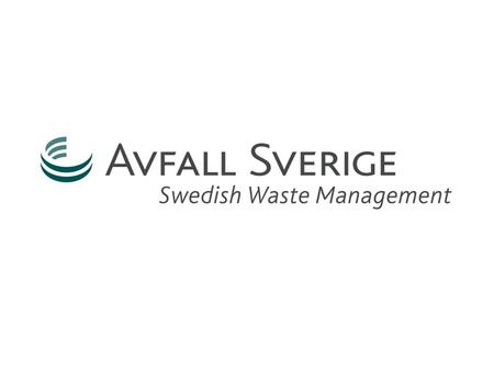 Sweden  9,4 million inhabitants  450 000 km 2  Public responsibility for household waste  Reduction fo climat gases  Material for recycling  Energy.