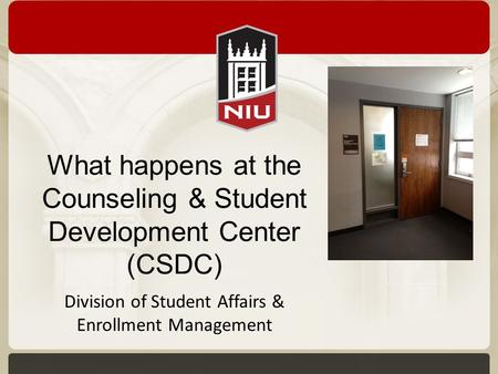 What happens at the Counseling & Student Development Center (CSDC) Division of Student Affairs & Enrollment Management.