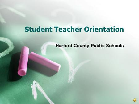 Student Teacher Orientation Harford County Public Schools.