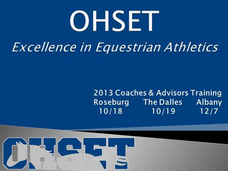 2013 Coaches & Advisors Training Roseburg The Dalles Albany 10/18 10/19 12/7.