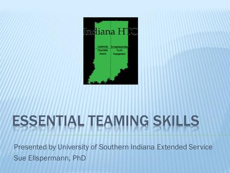 Presented by University of Southern Indiana Extended Service Sue Ellspermann, PhD.