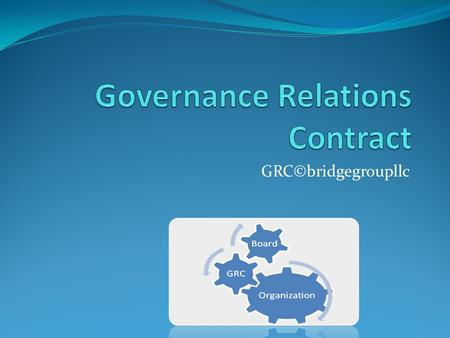 GRC©bridgegroupllc. The Challenge PoliticalAdministrative.