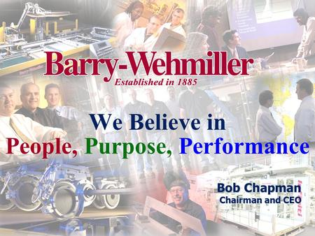 We Believe in People, Purpose, Performance