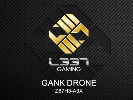 "GANK DRONE Z87H3-A3X. What is L337 ""L337"" The term L337 (LEET) is derived from ELITE. The leet alphabet is a specialized form of symbolic writing. The."