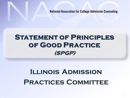 1 Illinois Admission Practices Committee Statement of Principles of Good Practice (SPGP)