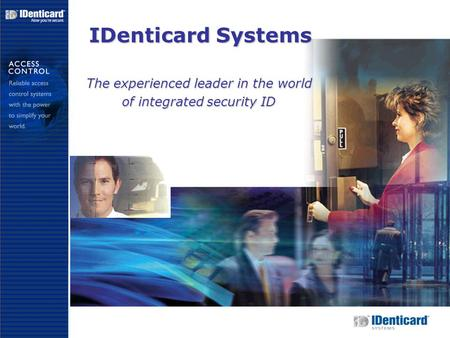 IDenticard Systems The experienced leader in the world