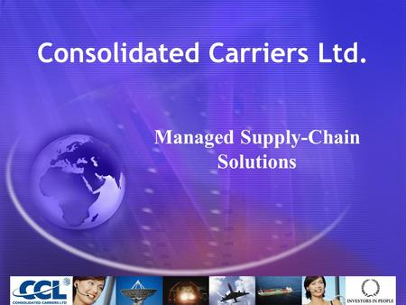 Consolidated Carriers Ltd. Managed Supply-Chain Solutions.