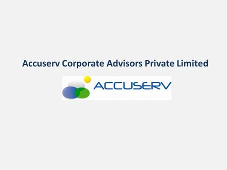 Accuserv Corporate Advisors Private Limited. Why Financial Transformation? The fast paced ever-changing business and economic environment needs business.