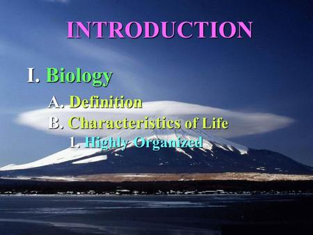 1. 1. Highly Organized A. Definition B. Characteristics of Life INTRODUCTION I. Biology.