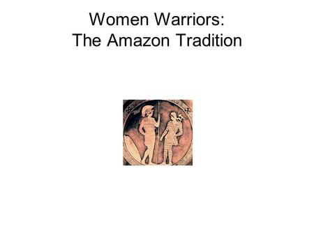 Women Warriors: The Amazon Tradition. Rubens' Battle of the Amazons.